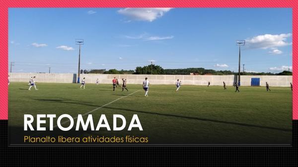 Pandemia: Planalto inicia retomada gradativa de atividades esportivas