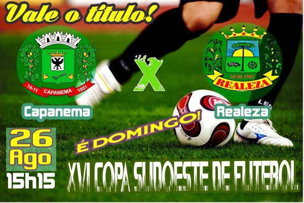 Neste domingo (26) Capanema e Realeza decidem quem fica com o título da Copa Sudoeste