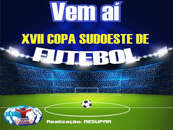 Vem aí a XVII Copa Sudoeste de Futebol 2019
